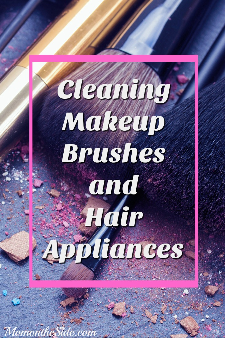 Cleaning Makeup Brushes and Hair Appliances