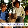 back-to-school-trends-for-2014