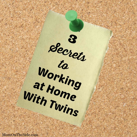 No matter what work at home job you have, these 3 Secrets to Working at Home with Twins, from a work at home mom of twins, can help you.