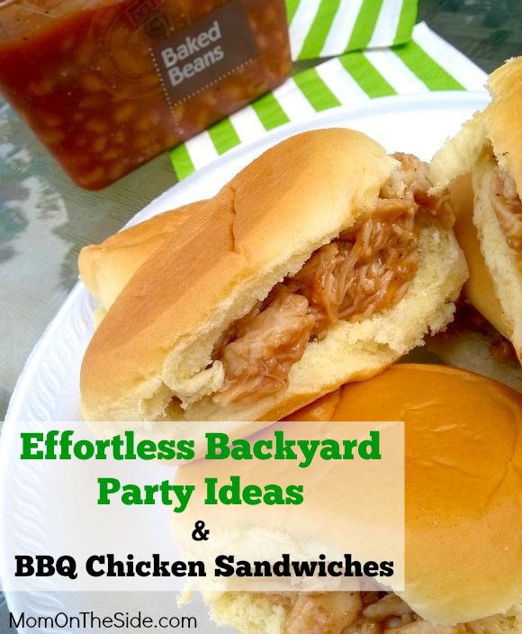 Effortless Backyard Party Ideas + Easy BBQ Chicken Sandwiches