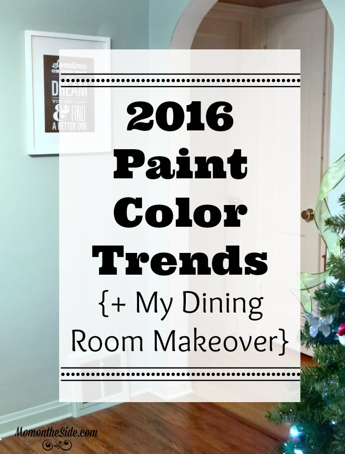 2016 paint color trends my dining room makeover mom for Best colors for dining rooms 2016