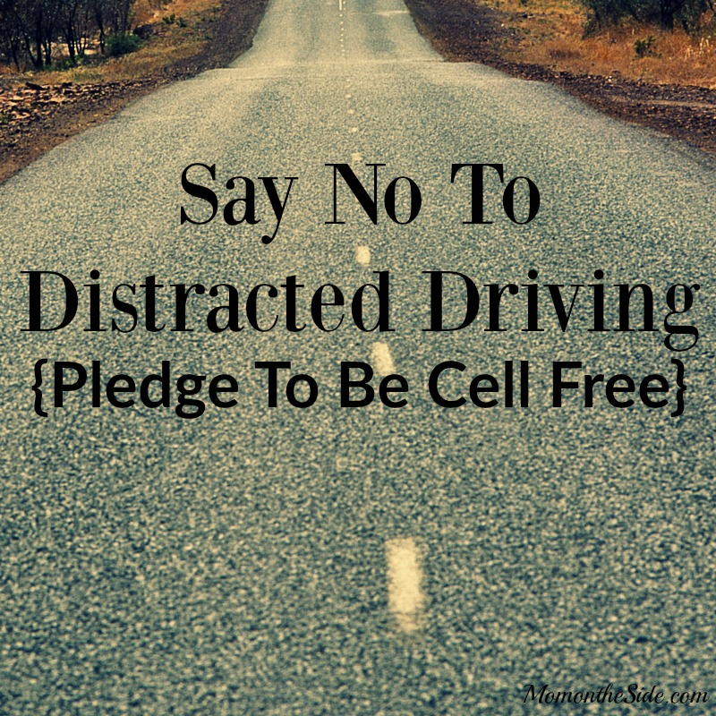 Say No To Distracted Driving: Pledge To Be Cell Free