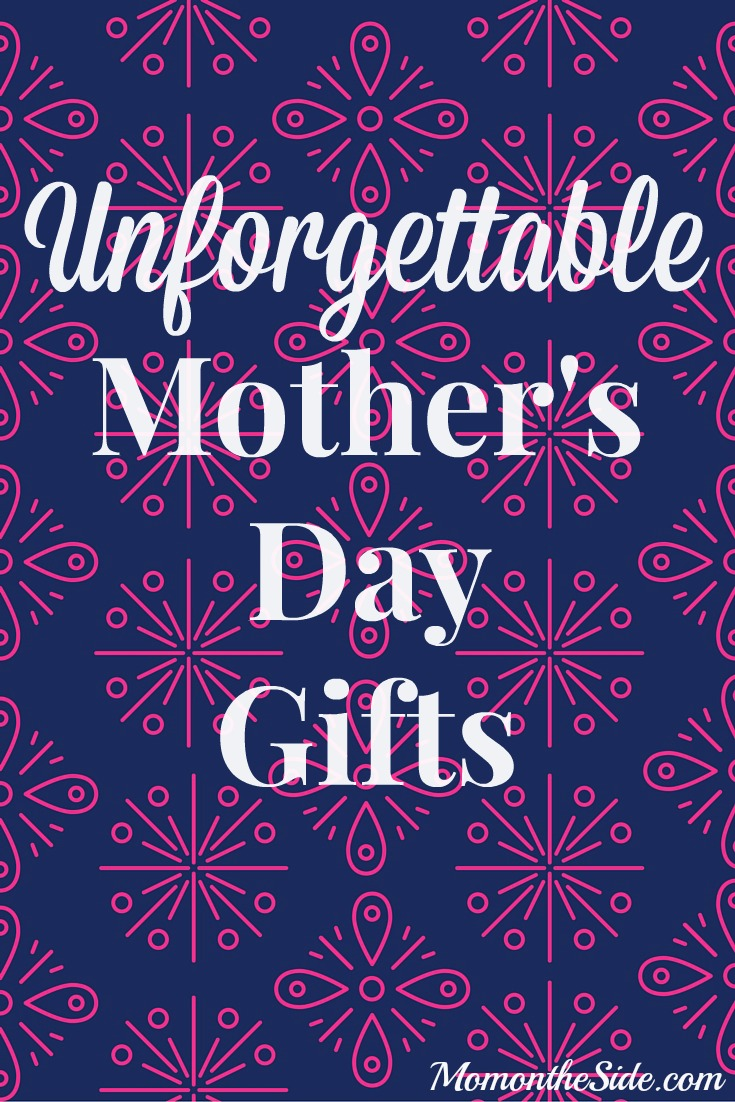 Unforgettable Mother's Day Gifts