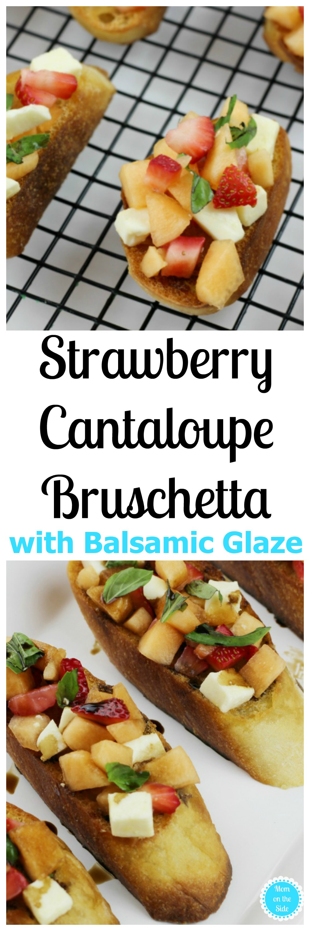 Strawberry Cantaloupe Bruschetta with Balsamic Glaze is the perfect summer appetizer or party food! Get this bruschetta recipe on Mom on the Side.