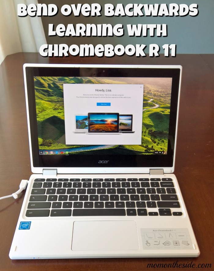 Bend Over Backwards Learning with Chromebook R 11