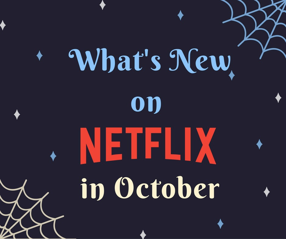 What's New on Netflix in October (and what's leaving)