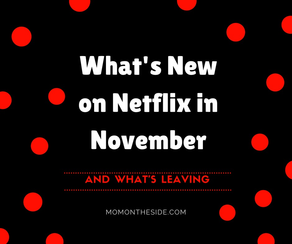What's New on Netflix in November (and what's leaving)