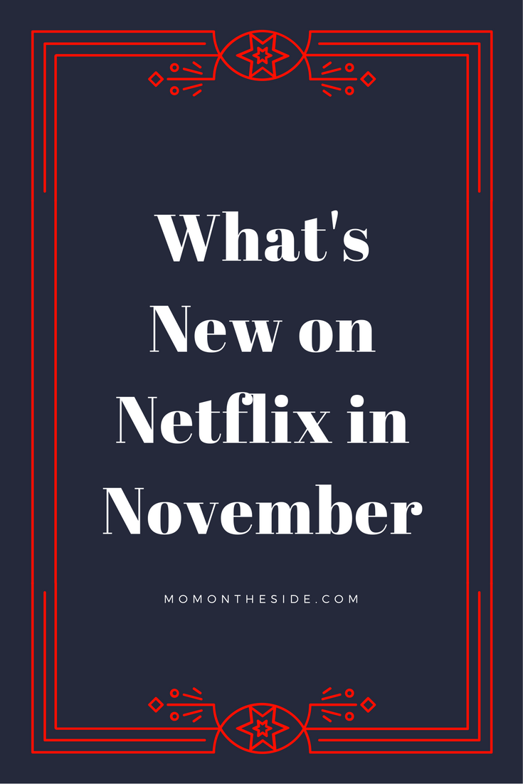 Check out the full list of What's New on Netflix in November on Mom on the Side. As well as what's leaving, so you can fill your streaming list!