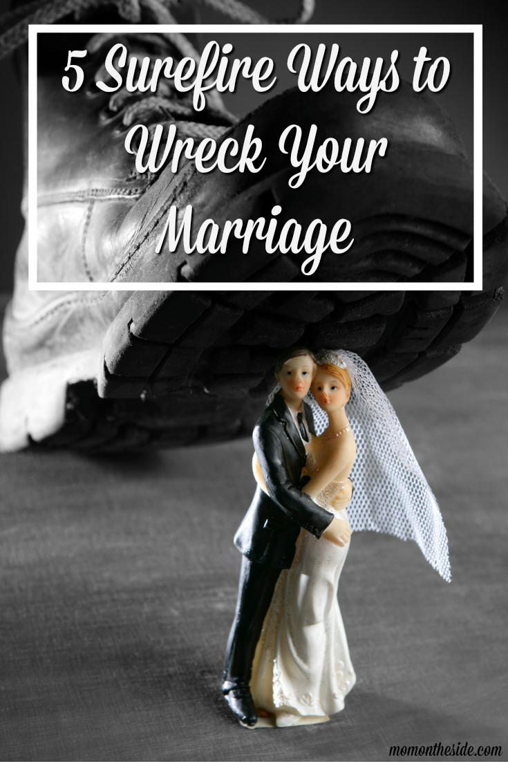 Long, loving marriages we hear about are just too darn much work, take the easy way out with 5 Surefire Ways to Wreck Your Marriage from the beginning.