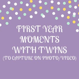 First Year Moments with Twins (to Capture on Photo/Video)