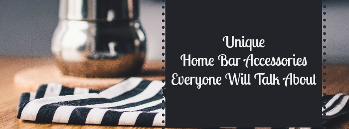 Unique Home Bar Accessories Everyone Will Talk About