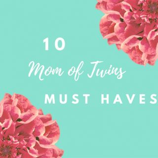 10 Mom of Twins Must Haves