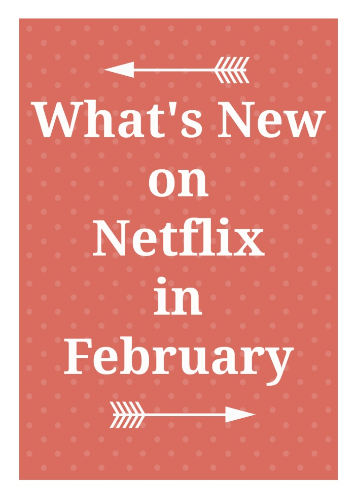 What's New on Netflix in February