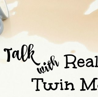 Real Talk with Real Twin Moms February