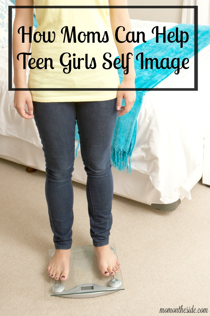 How Moms Can Help Teen Girls Self Image