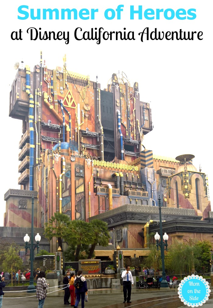 Summer of Heroes at Disney California Adventure and Guardians of the Galaxy Mission BREAKOUT!
