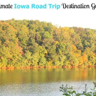Ultimate Iowa Road Trip Destination Guide