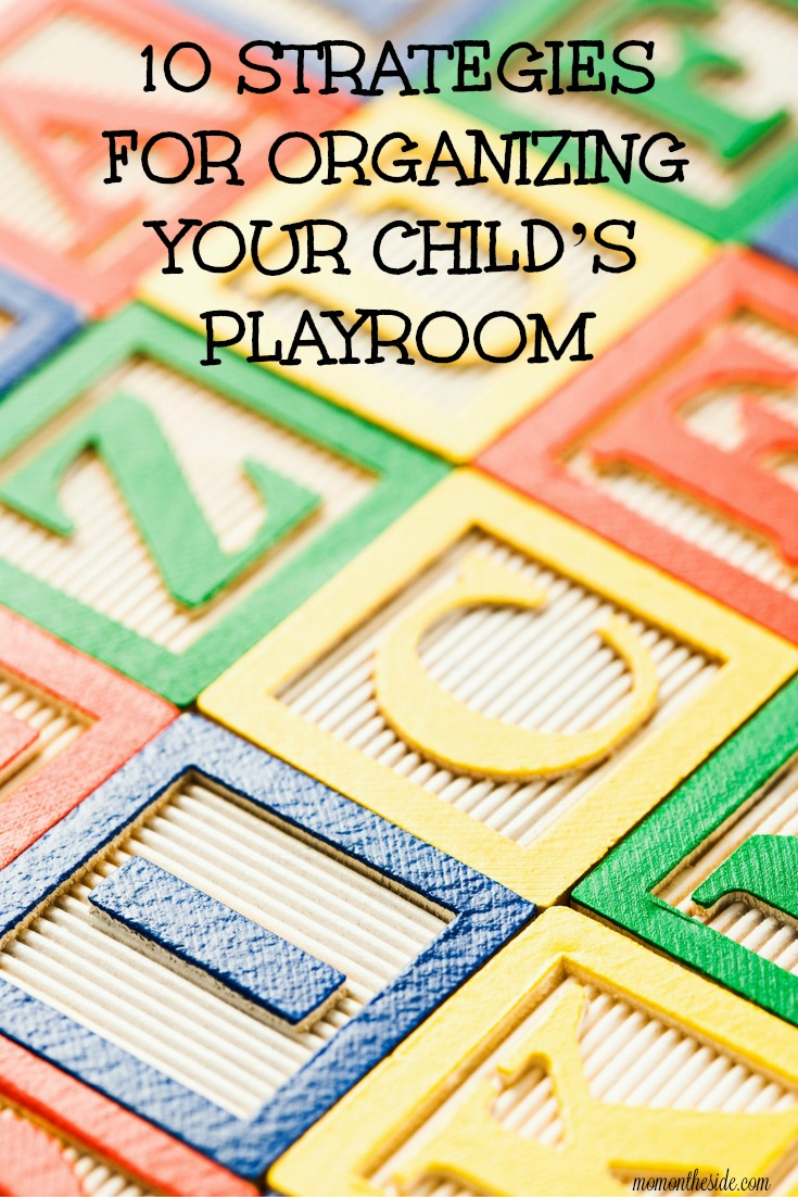 10 Strategies for Organizing Your Child's Playroom