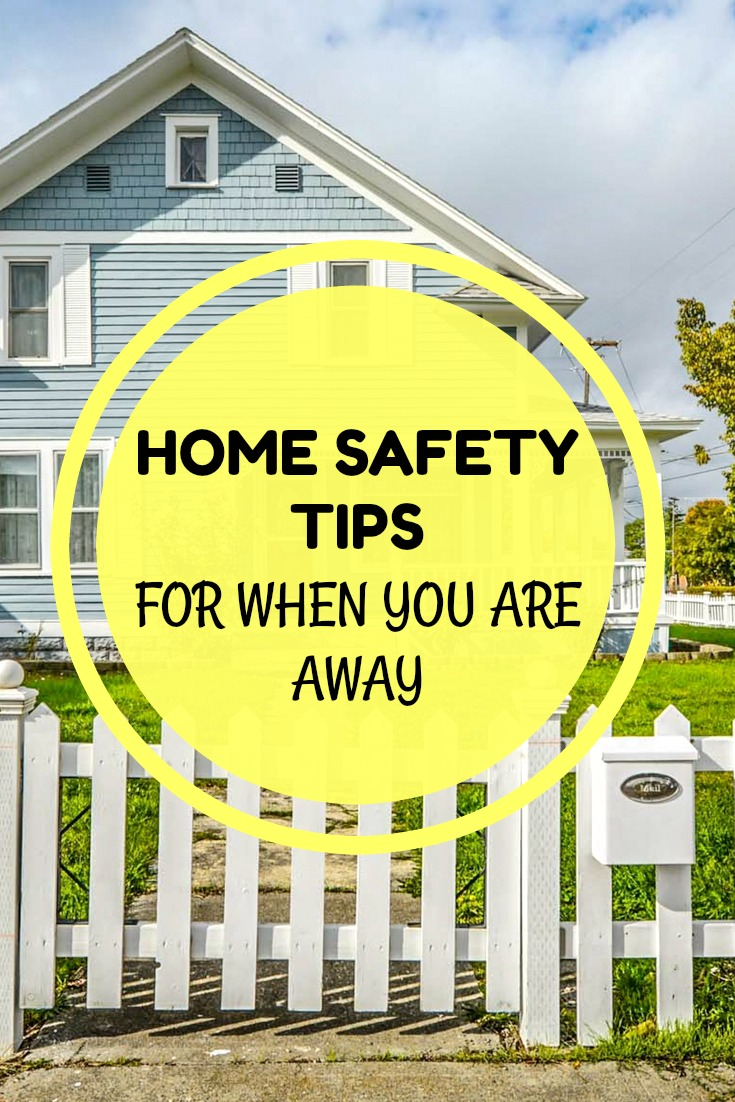 June is National Safety Month and these Home Safety Tips for when you are away will give you a little more peace of mind.