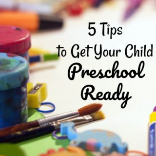 Tips to Get Your Child Preschool Ready