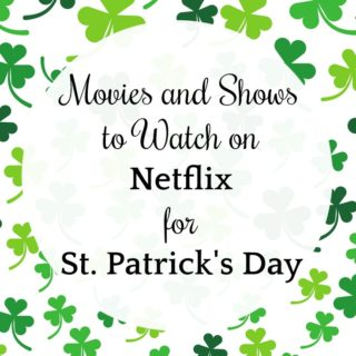 St. Patrick's Day Movies and Shows on Netflix