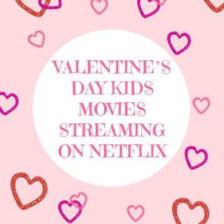 Valentine's Day Kids Movies Streaming on Netflix