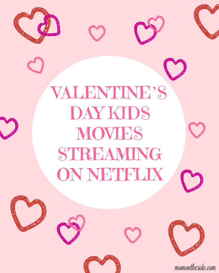 Valentine's Day Kids Movies Streaming on Netflix