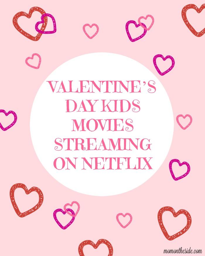 Valentineu0027s Day Kids Movies Streaming On Netflix