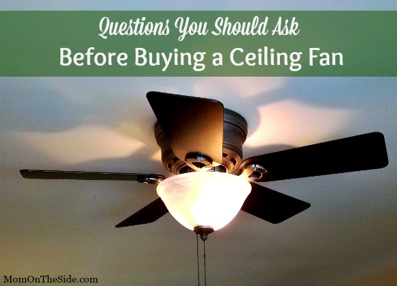 Questions you should ask before buying a ceiling fan ceiling fans mozeypictures Gallery