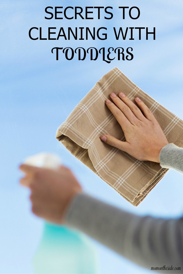 SECRETS TO CLEANING WITH TODDLERS