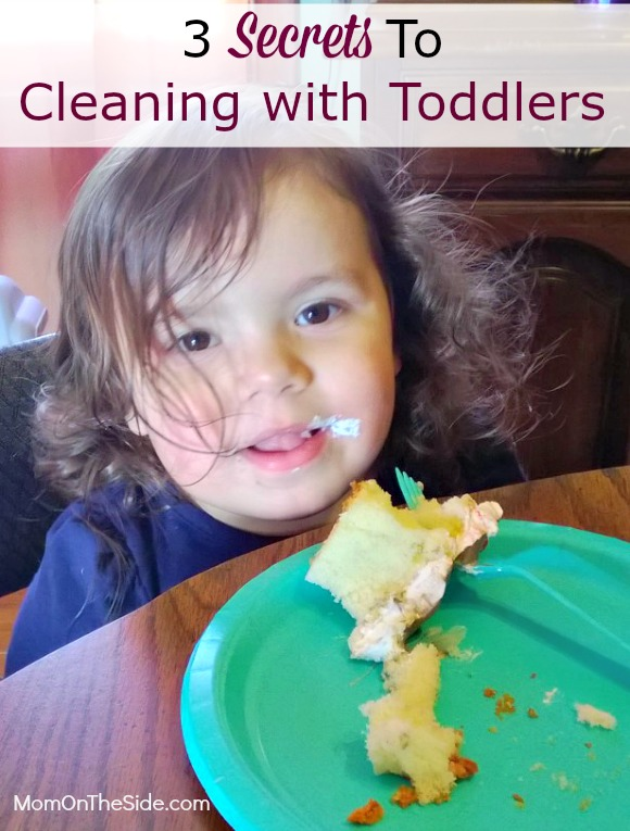 3 Secrets To Cleaning with Toddlers