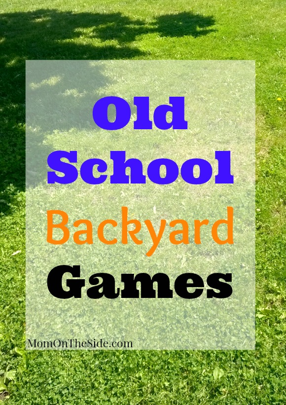 Old School Backyard Games for Kids to Play - Mom on the Side