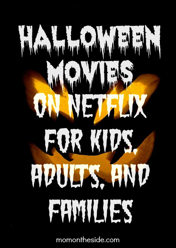 Halloween Movies on Netflix for Kids, Adults, and Families