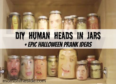 DIY Human Heads in Jars + Epic Halloween Prank Ideas