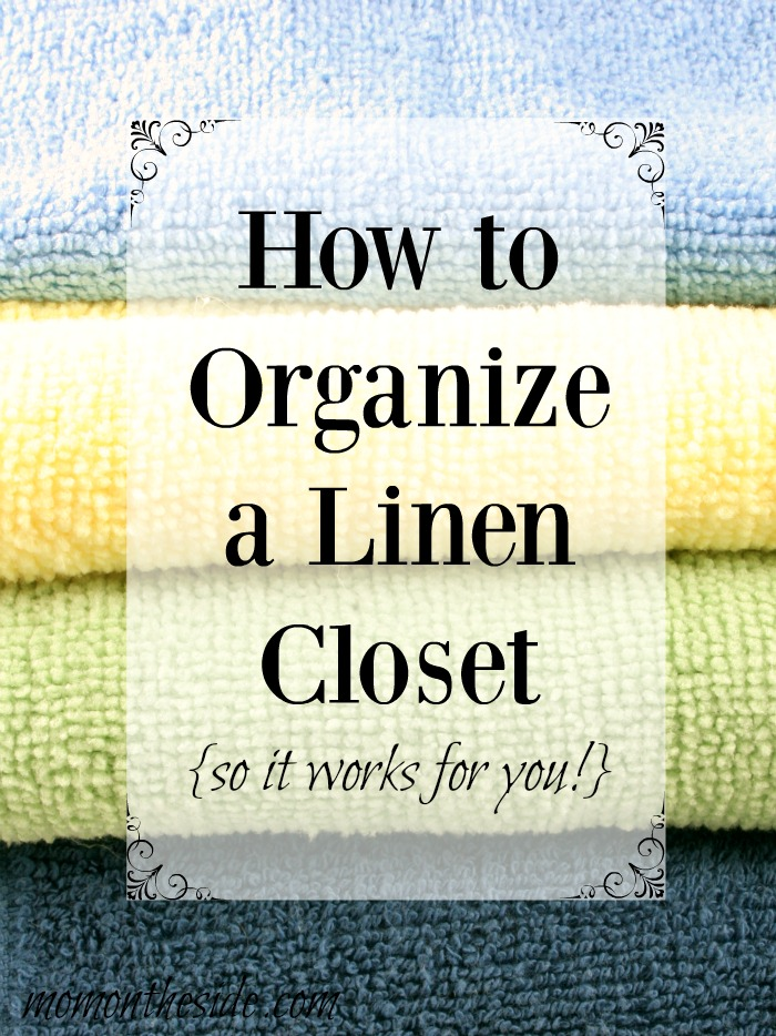 How to Organize a Linen Closet {so it works for you!}