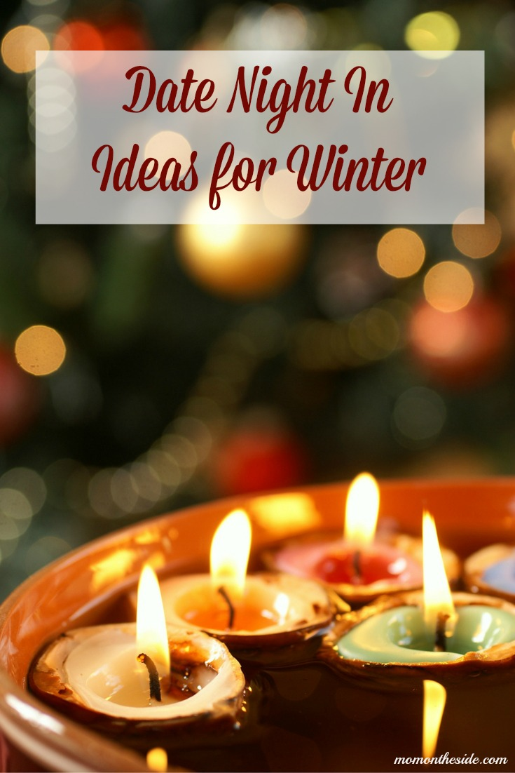 Are you and your spouse running out of things to do this Winter? Here are some Date Night In Ideas for Winter!