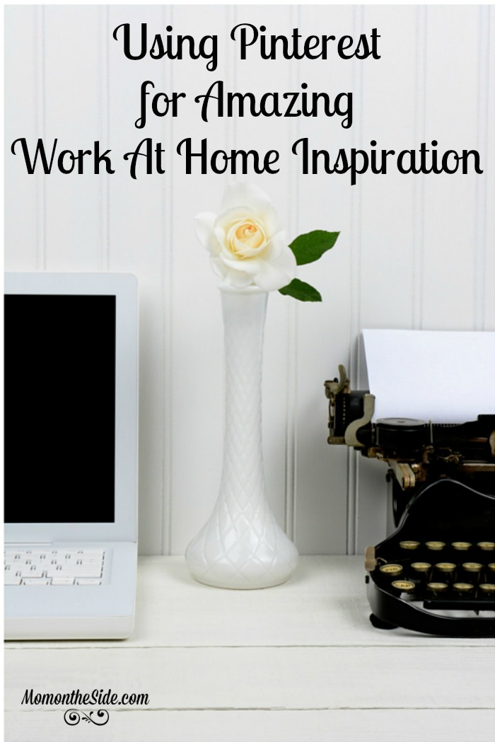 Using Pinterest for Amazing Work At Home Inspiration