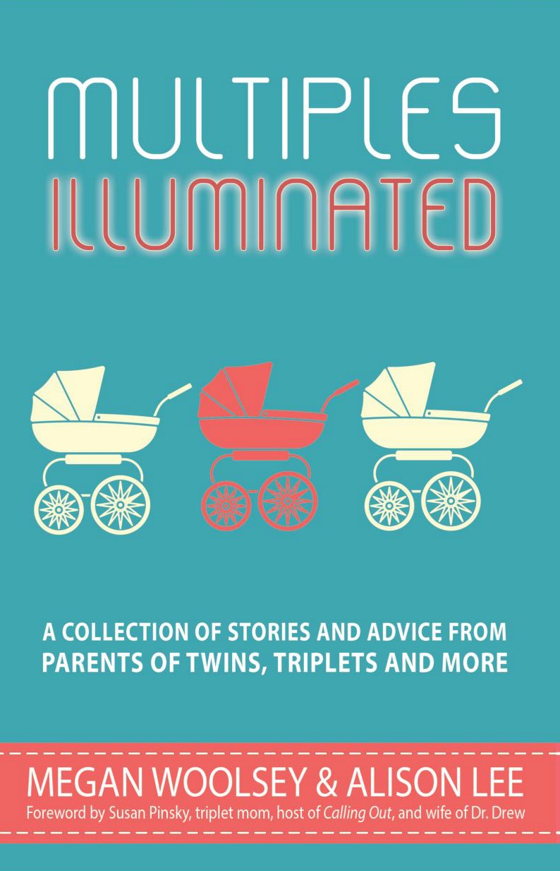 Multiples Illuminated: The Book Every Parent of Multiples Should Own