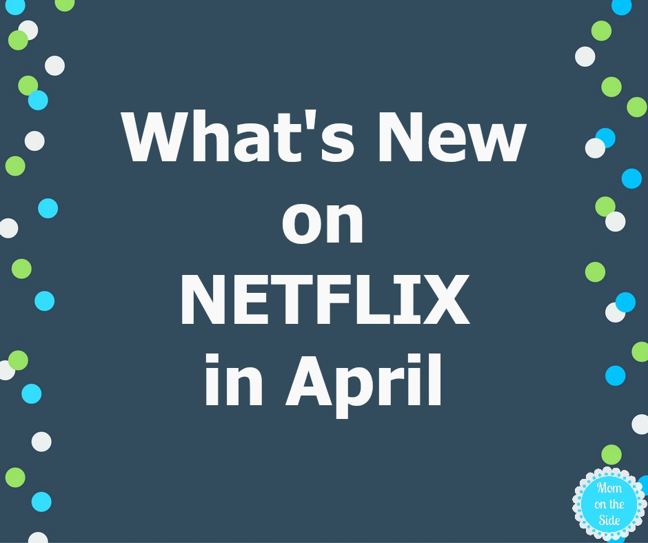 What's New on Netflix in April