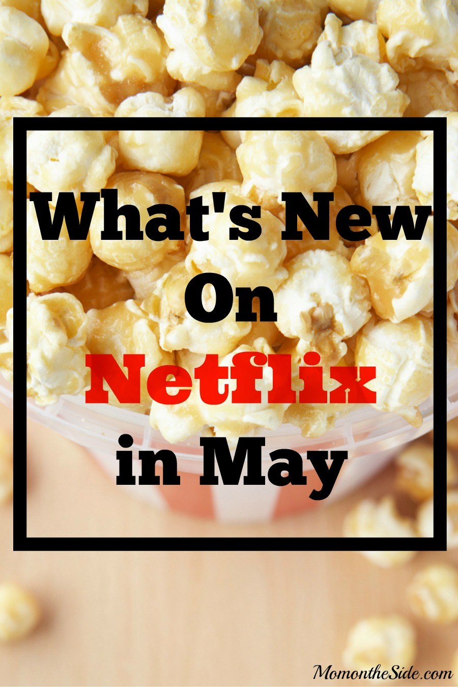 What's New on Netflix in May! As a Netflix Stream Team Member, I love bringing you a list of what's coming to Netflix each month for you entertainment.