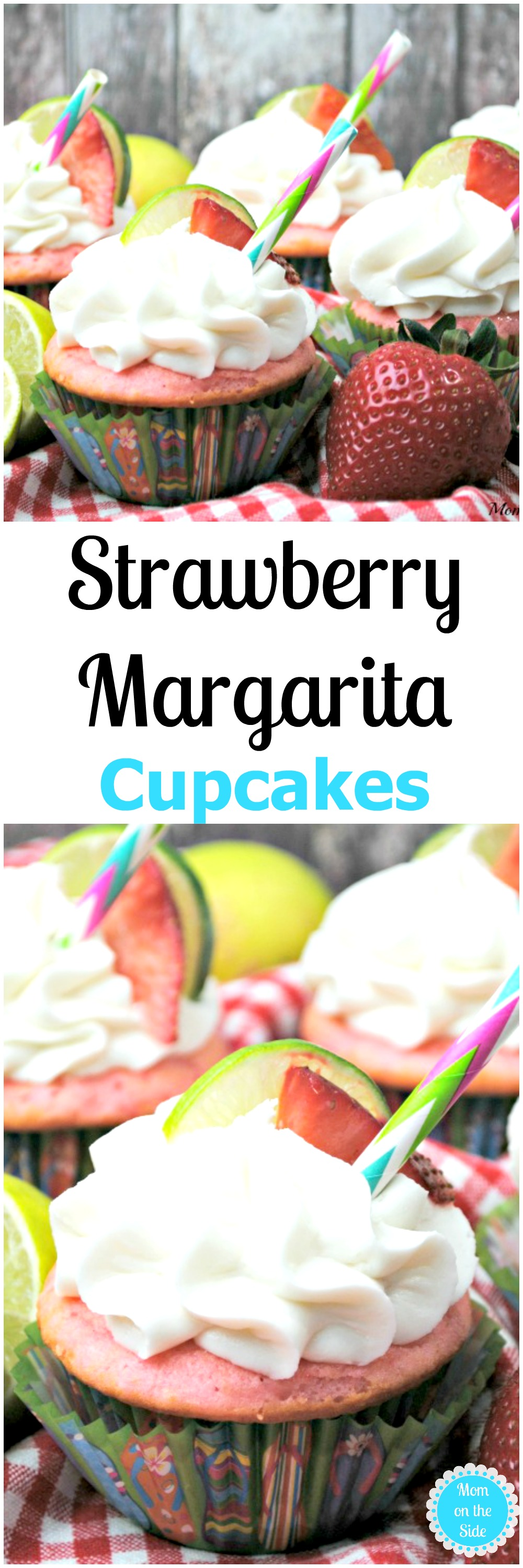 If you're over 21 and looking for a dessert infused with alcohol, give these Strawberry Margarita Cupcakes a whirl! Check out the recipe on Mom on the Side!