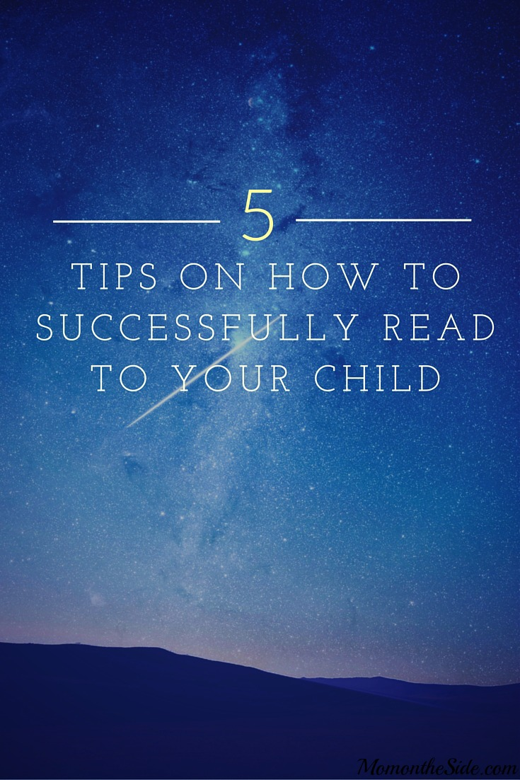 5 Tips on How to Successfully Read to Your Child
