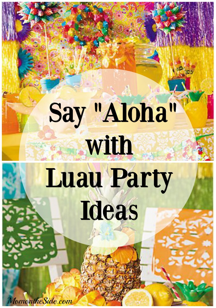 "Say ""Aloha"" with Luau Party Ideas for summer"