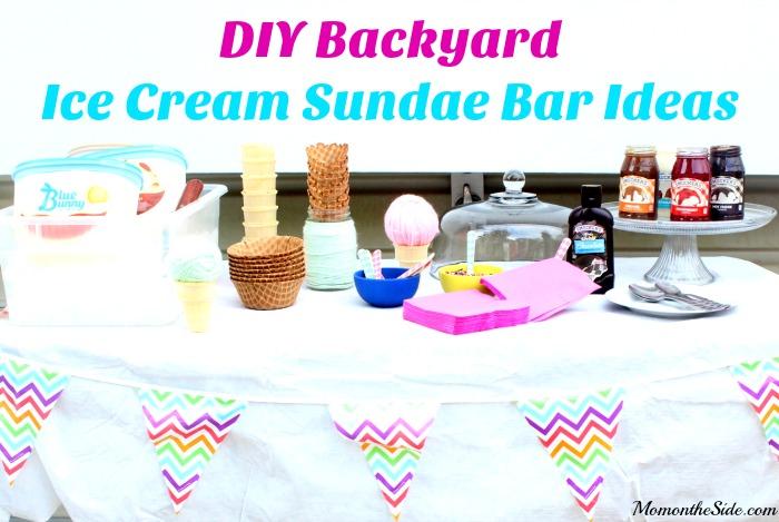 DIY Backyard Ice Cream Sundae Bar Ideas