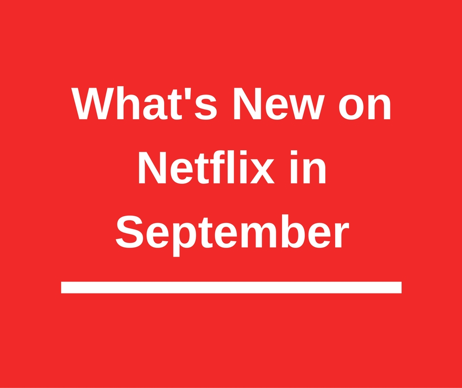 New on Netflix in September