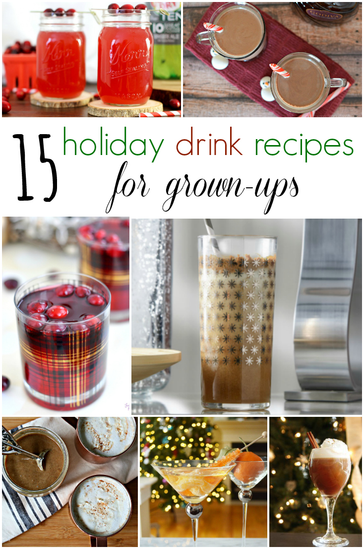 If you're planning a holiday party or looking for a holiday cocktail, check out this list of 15 Holiday Drink Recipes for Grown Ups