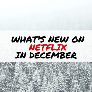 What's New on Netflix in December (and What's Leaving)
