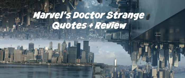 It's been a week filled with Doctor Strange Cast Interviews on Mom on the Side! Today, I've got Marvel's Doctor Strange Quotes and my film review!