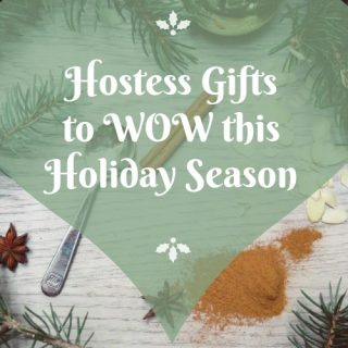Hostess Gifts to WOW this Holiday Season