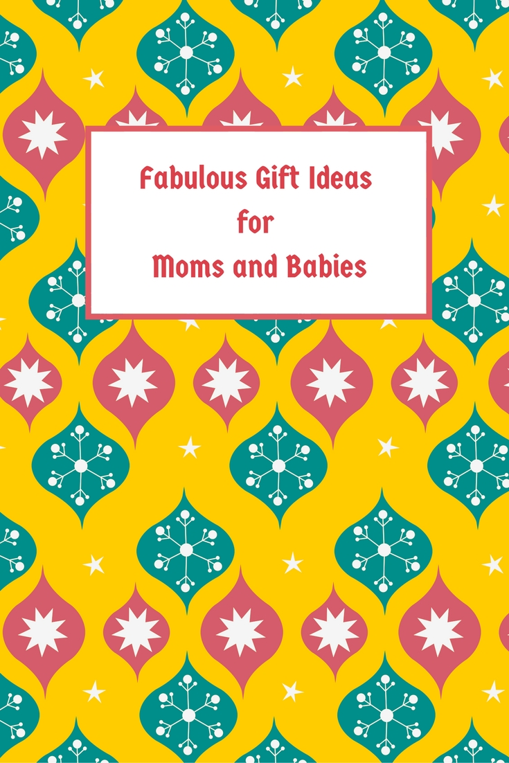 Fabulous Gift Ideas for Moms and Babies